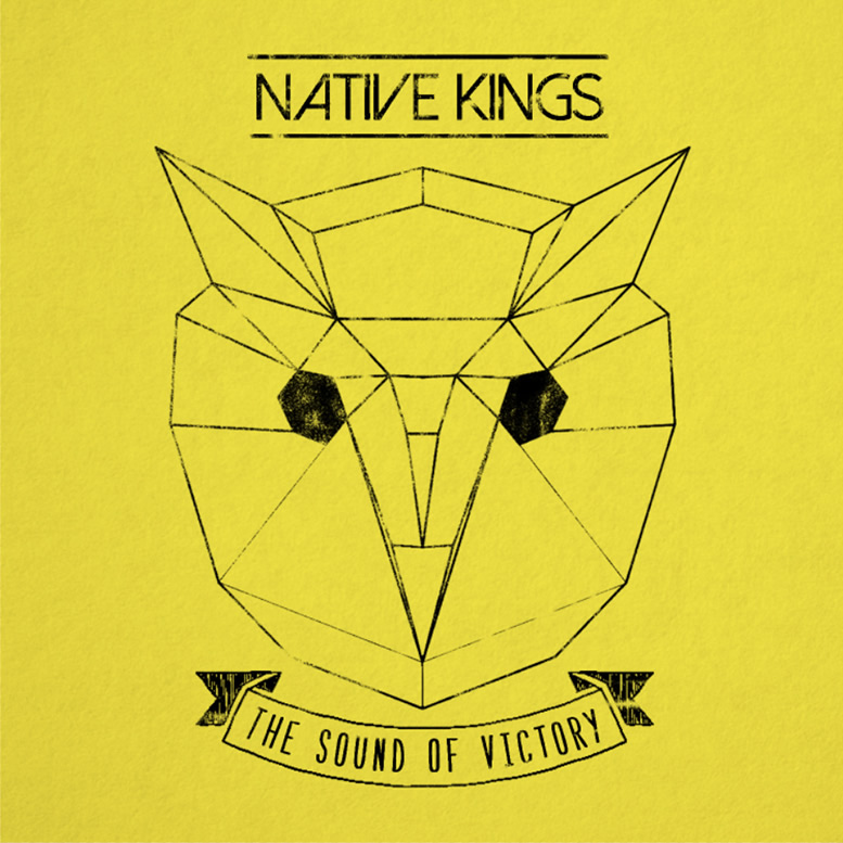 Native Kings - The Sound of Victory
